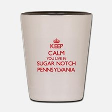 Keep calm you live in Sugar Notch Penns Shot Glass