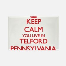 Keep calm you live in Telford Pennsylvania Magnets