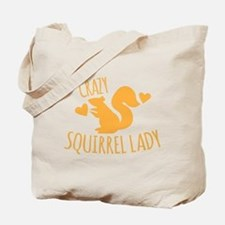 Crazy Squirrel lady Tote Bag