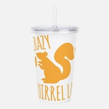 Crazy Squirrel lady Acrylic Double-wall Tumbler