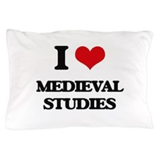 I Love Medieval Studies Pillow Case