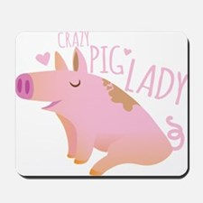 Crazy Pig Lady Mousepad