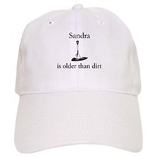 Sandra is older than dirt Baseball Cap