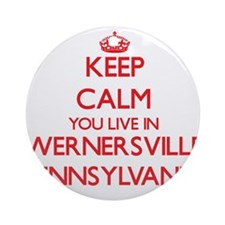 Keep calm you live in Wernersvill Ornament (Round)