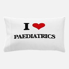 I Love Paediatrics Pillow Case