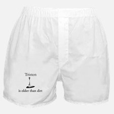 Tristen is older than dirt Boxer Shorts