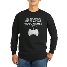 Id Rather Be Playing Video Games Long Sleeve T-Shi