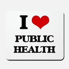I Love Public Health Mousepad