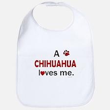 A Chihuahua Loves Me Bib