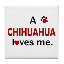 A Chihuahua Loves Me Tile Coaster