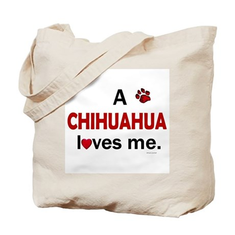A Chihuahua Loves Me Tote Bag