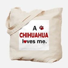 A Chihuahua Loves Me Tote Bag