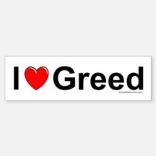 Greed Bumper Bumper Sticker