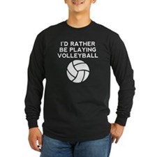 Id Rather Be Playing Volleyball Long Sleeve T-Shir