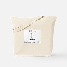 Elissa is older than dirt Tote Bag
