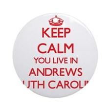 Keep calm you live in Andrews Sou Ornament (Round)