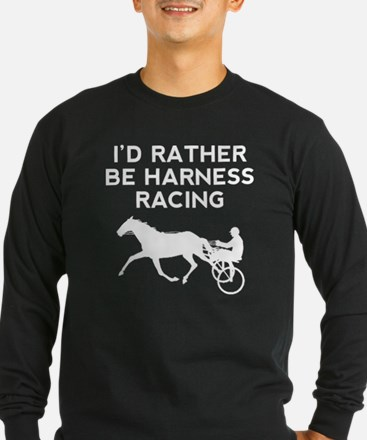 Id Rather Be Harness Racing Long Sleeve T-Shirt