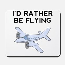 Id Rather Be Flying Mousepad