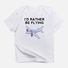 Id Rather Be Flying Infant T-Shirt