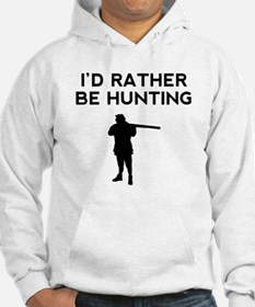Id Rather Be Hunting Hoodie