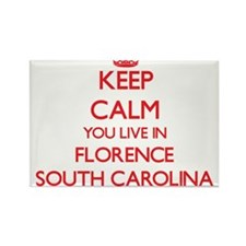 Keep calm you live in Florence South Carol Magnets