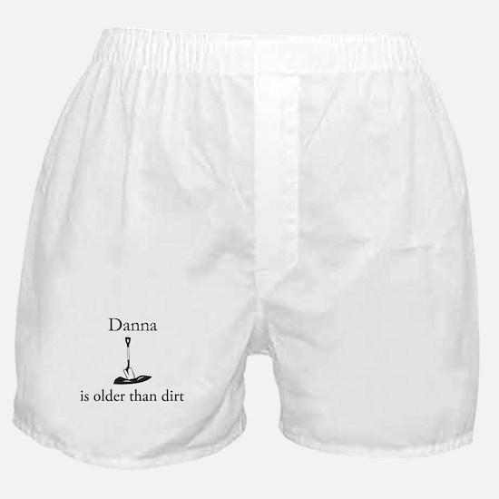 Danna is older than dirt Boxer Shorts