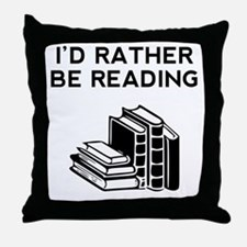 Id Rather Be Reading Throw Pillow