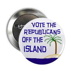 Vote Republicans Off The Island (button)