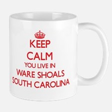 Keep calm you live in Ware Shoals South Carol Mugs