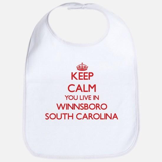 Keep calm you live in Winnsboro South Carolina Bib