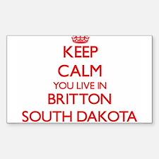 Keep calm you live in Britton South Dakota Decal
