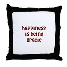 happiness is being Gracie Throw Pillow