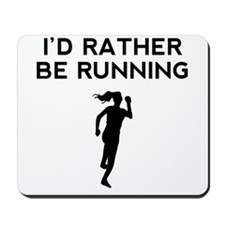 Id Rather Be Running Mousepad