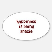happiness is being Gracie Oval Decal