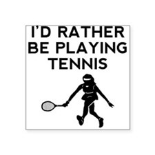 Id Rather Be Playing Tennis Sticker