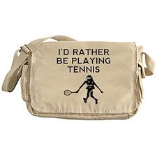 Id Rather Be Playing Tennis Messenger Bag