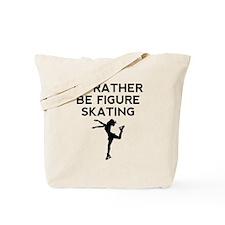 Id Rather Be Figure Skating Tote Bag