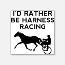 Id Rather Be Harness Racing Sticker