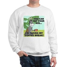 Bet Your Ass Sweatshirt