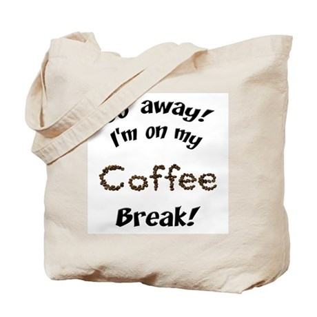Go Away Coffee Break Tote Bag