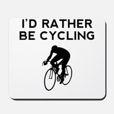 Id Rather Be Cycling Mousepad