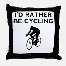 Id Rather Be Cycling Throw Pillow