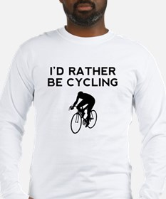 Id Rather Be Cycling Long Sleeve T-Shirt