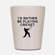 Id Rather Be Playing Cricket Shot Glass