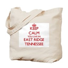 Keep calm you live in East Ridge Tennesse Tote Bag