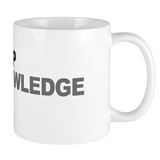 """Fill Me Up With Knowledge"" Mug Mugs"