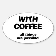 Coffee All Things Are Possible Oval Decal