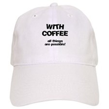 Coffee All Things Are Possible Cap
