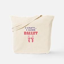 I HAVE BALLET Tote Bag