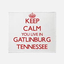 Keep calm you live in Gatlinburg Ten Throw Blanket